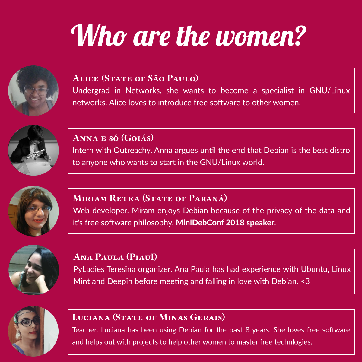 Women in MiniDebConf. Let's show that, yes, there are many women with potential that are interested in the world of free technologies and who use Debian! Help with the campaign for diversity at MiniDebConf: https://catarse.me/mulheres_na_minidebconf